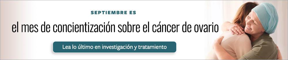 Septiembre es el mes de concientización sobre el cáncer de ovario