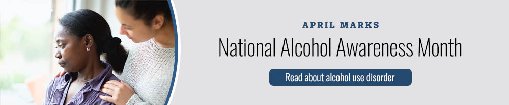 April is National Alcohol Awareness Month